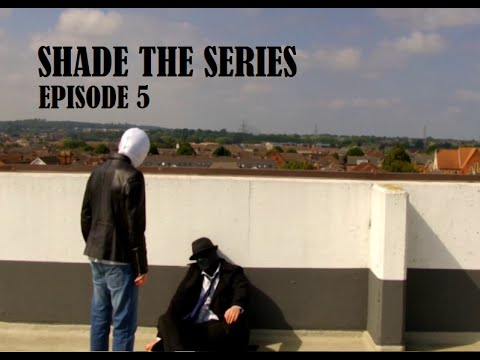 Shade: The Series Episode 5 – Last Request