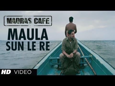 Maula Sun Le Re Song Madras Cafe