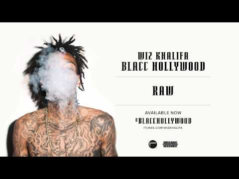 Raw - BlaccHollywood http://smarturl.it/blacchollywood Blacc Hollywood merch bundles now available http://smarturl.it/BHbundlesYT See Wiz in your city this summer http://smarturl.it/WizKhalifa_tix...