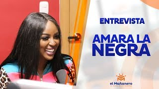 Entrevista a Amara la Negra en El Mañanero