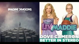 Video Dove Cameron & Imagine Dragons - Better In Top Of The World (Liv & Maddie Mashup) MP3, 3GP, MP4, WEBM, AVI, FLV Juli 2018