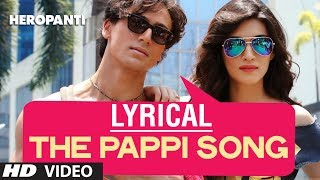 The Pappi Song Lyrical Video - Heropanti  Tiger Shroff, Kriti Sanon  Manj Feat: Raftaar