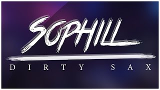 Sophill - Dirty Sax (Cover Art)