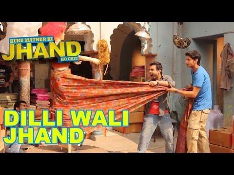 Kuku Mathur Ki Jhand Ho Gayi - Fun moments in Delh