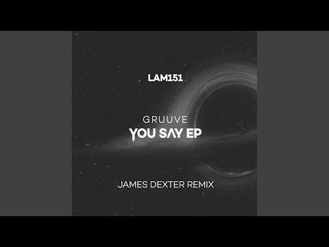 You Say (James Dexter Remix)