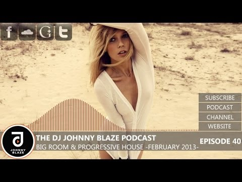 big room house - Big Room & Progressive House February 2013 Mix (EP.40) ✖ The DJ Johnny Blaze Podcast ✖ Now available on the FREE Itunes Podcast! http://on.fb.me/VYERFy ✖ 3...