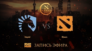 Liquid vs B)ears, DAC 2017 EU Quals, game 1 [V1lat, Faker]
