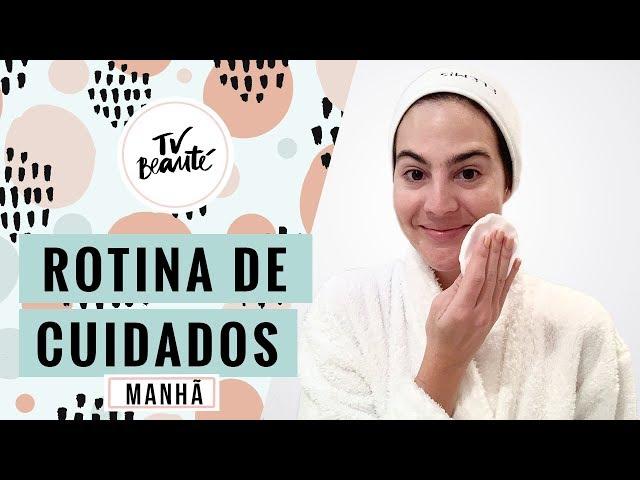 Rotina de cuidados com a pele pela manhã - TV Beauté | Vic Ceridono - Victoria Ceridono