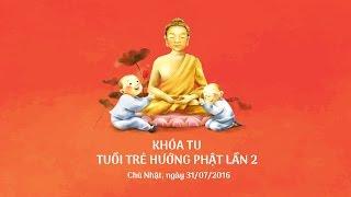 Khoa tu Tuoi Tre Huong Phat lan 2 - 31-07-2016