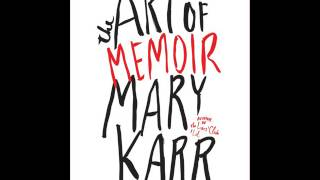 The Art of Memoir By Mary Karr Audiobook