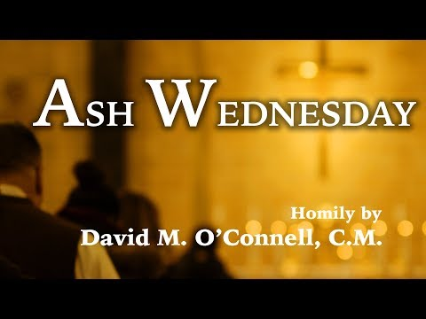 Ash Wednesday Homily by Bishop David M. O'Connell, C.M.