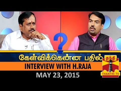 Kelvikkenna Bathil 23-05-2015 Exclusive Interview with H Raja