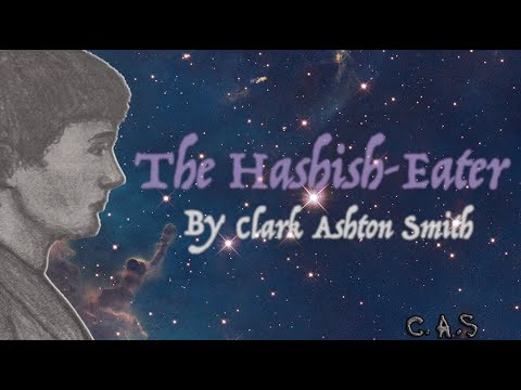 The Hashish-Eater by Clark Ashton Smith (the most imaginative poem ever written)