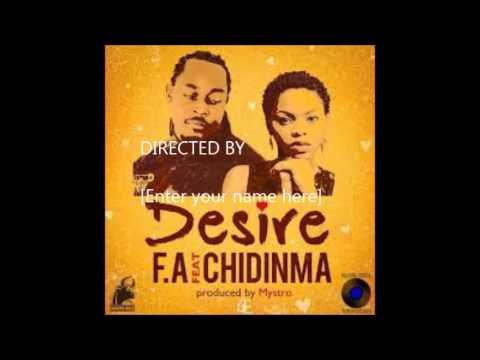 F.A Desire FT Chidinma