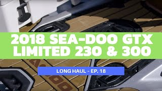3. 2018 Sea-Doo GTX Limited 230 & 300 Review – Long Haul Episode 18