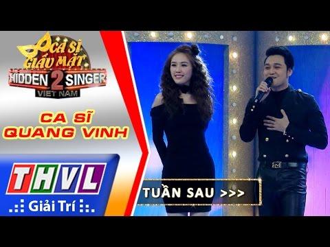 Phần Giới thiệu Ca sĩ giấu mặt mùa 2 Tập 7 Ca sĩ Quang Vinh