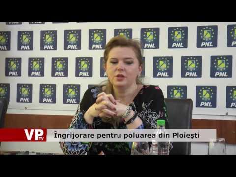 Îngrijorare pentru poluarea din Ploiești