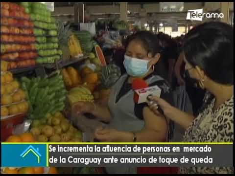 Se incrementa la afluencia de personas en mercado de la Caraguay ante anuncio de toque de queda