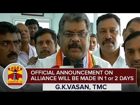 Official-Announcement-on-Alliance-will-be-Made-in-1-or-2-Days--G-K-Vasan--Thanthi-TV