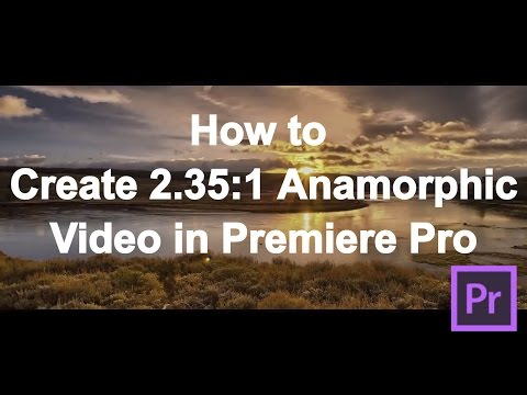 How To Turn 16:9 Video Into 2.35:1 Anamorphic In Premiere Pro And How To Export Without Black Bars