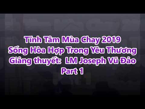 Part 1: GXTM Tĩnh Tâm Mùa Chay 2019 -Sống Hòa Hợp Trong Yêu Thương