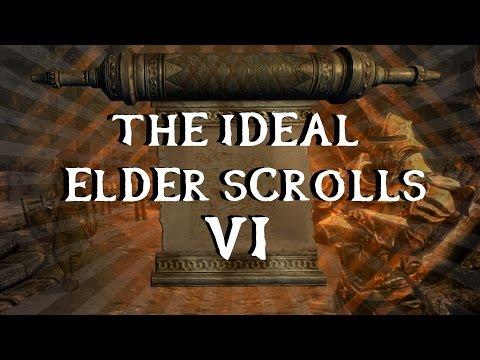 The Ideal Elder Scrolls 6