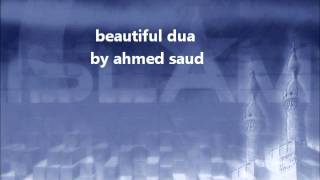 dua by ahmed saud  dont listen to the voice listen to the words  brings tears to the eyes
