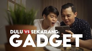 Video DULU VS SEKARANG: GADGET MP3, 3GP, MP4, WEBM, AVI, FLV November 2017