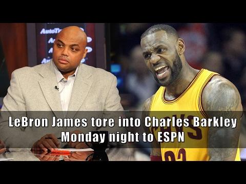 LeBron James tore into Charles Barkley Monday night to ESPN