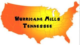 Hurricane Mills (TN) United States  city pictures gallery : How to Say or Pronounce USA Cities — Hurricane Mills, Tennessee