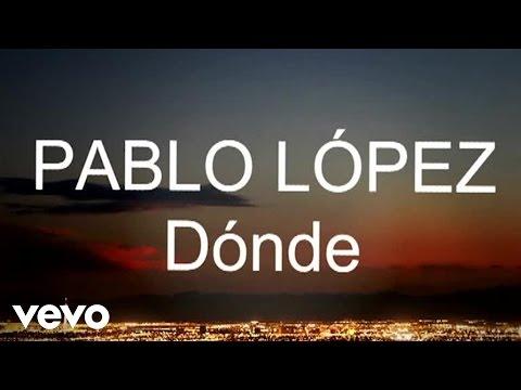 Letra Dónde Pablo López