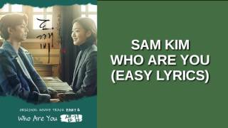 SAM KIM - WHO ARE YOU (EASY LYRICS)