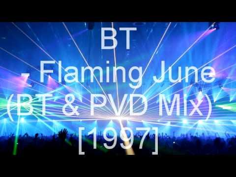 BT - Flaming June BT amp PVD Mix
