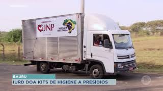 Igreja Universal doa Kits de higiene em presídios da região