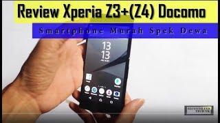 Video Review Xperia Z3+(Z4) Docomo Harga Murah Spek Dewa MP3, 3GP, MP4, WEBM, AVI, FLV Februari 2018