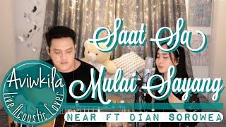 Video SAAT SA MULAI SAYANG - DIAN SOROWEA & NEAR (Rearrange Version Live Cover by Aviwkila) MP3, 3GP, MP4, WEBM, AVI, FLV November 2018