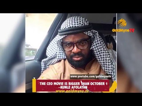 """the Ceo Movie Is Bigger Than October 1"" - Kunle Afolayan"
