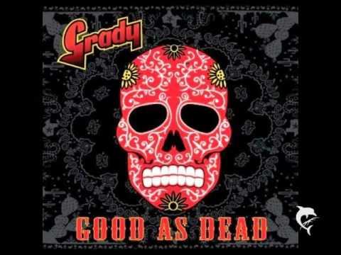 Grady  -  Good As Dead  2009  - Whatchewdid-