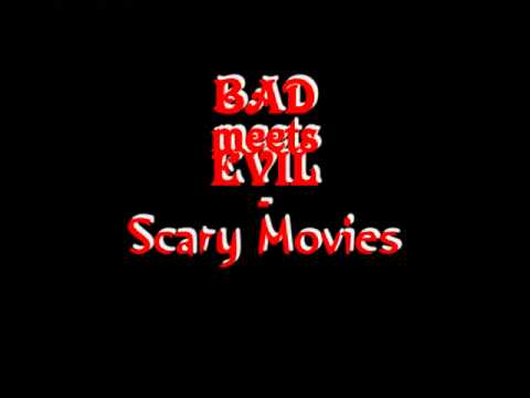Scary Movies (Song) by Bad Meets Evil, Eminem,  and Royce Da 59
