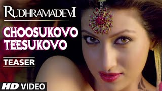 Rudramadevi Choosukovo Teesukovo Video Teaser