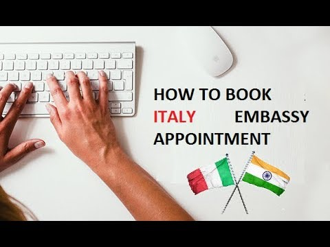 HOW TO BOOK AN APPOINTMENT FOR ITALY EMBASSY IN INDIA 2018