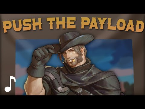 Overwatch Song - Push The Payload