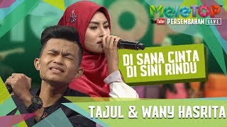 Video Di Sana Cinta Di Sini Rindu - Tajul & Wany Hasrita - Persembahan LIVE - MeleTOP Ep 246 [18.7.2017] download in MP3, 3GP, MP4, WEBM, AVI, FLV January 2017