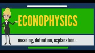 What is ECONOPHYSICS? What does ECONOPHYSICS mean? ECONOPHYSICS meaning, definition & explanation
