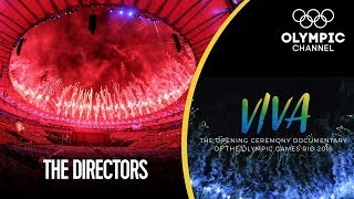 Watch how Fernando Meirelles, Andrucha Waddington & Daniela Thomas faced their hopes and fears as they took on their biggest challenge yet.Go behind-the-scenes and find out how the Rio 2016 Opening Ceremony was made: http://bit.do/VIVA-ENGSubscribe to the Olympic Channel here: http://bit.ly/1dn6AV5