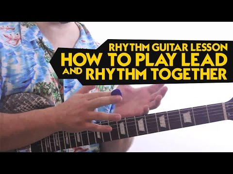 Rhythm Guitar Lesson – how to play lead and rhythm together