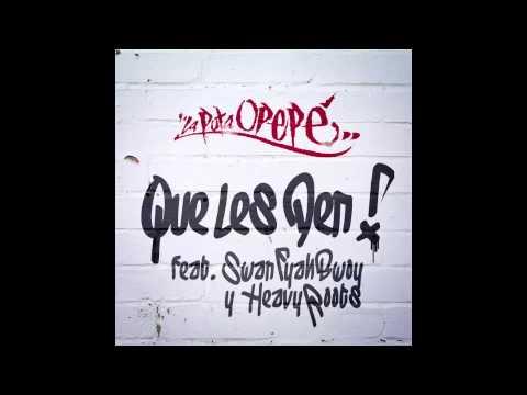 La Puta Opepe feat. Swan Fyahbwoy- «Que le den»