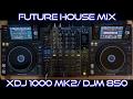 Future House & Acapella Mix (Pioneer XDJ-1000MK2/ DJM-850)