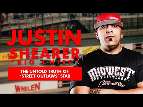 Untold Truth Of 'Street Outlaws' Justin Shearer (aka Big Chief)