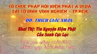 Tín Nguyện Niệm Phật, Cầu Sanh Cực Lạc -  Tại Tổ Đình Vĩnh Nghiêm